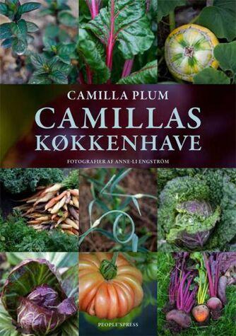 Camilla Plum: Camillas køkkenhave