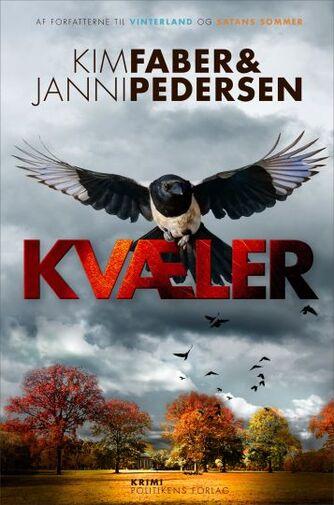 Kim Faber, Janni Pedersen (f. 1968): Kvæler : krimi