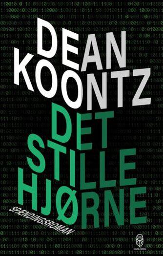 Dean R. Koontz: Det stille hjørne : spændingsroman