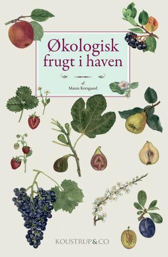 Maren Korsgaard: Økologisk frugt i haven