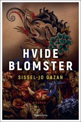 Sissel-Jo Gazan: Hvide blomster : roman