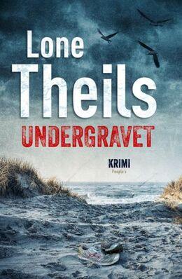 Lone Theils: Undergravet : krimi