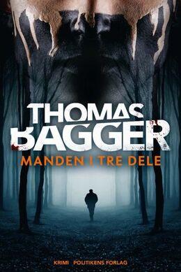 Thomas Bagger (f. 1981): Manden i tre dele : krimi